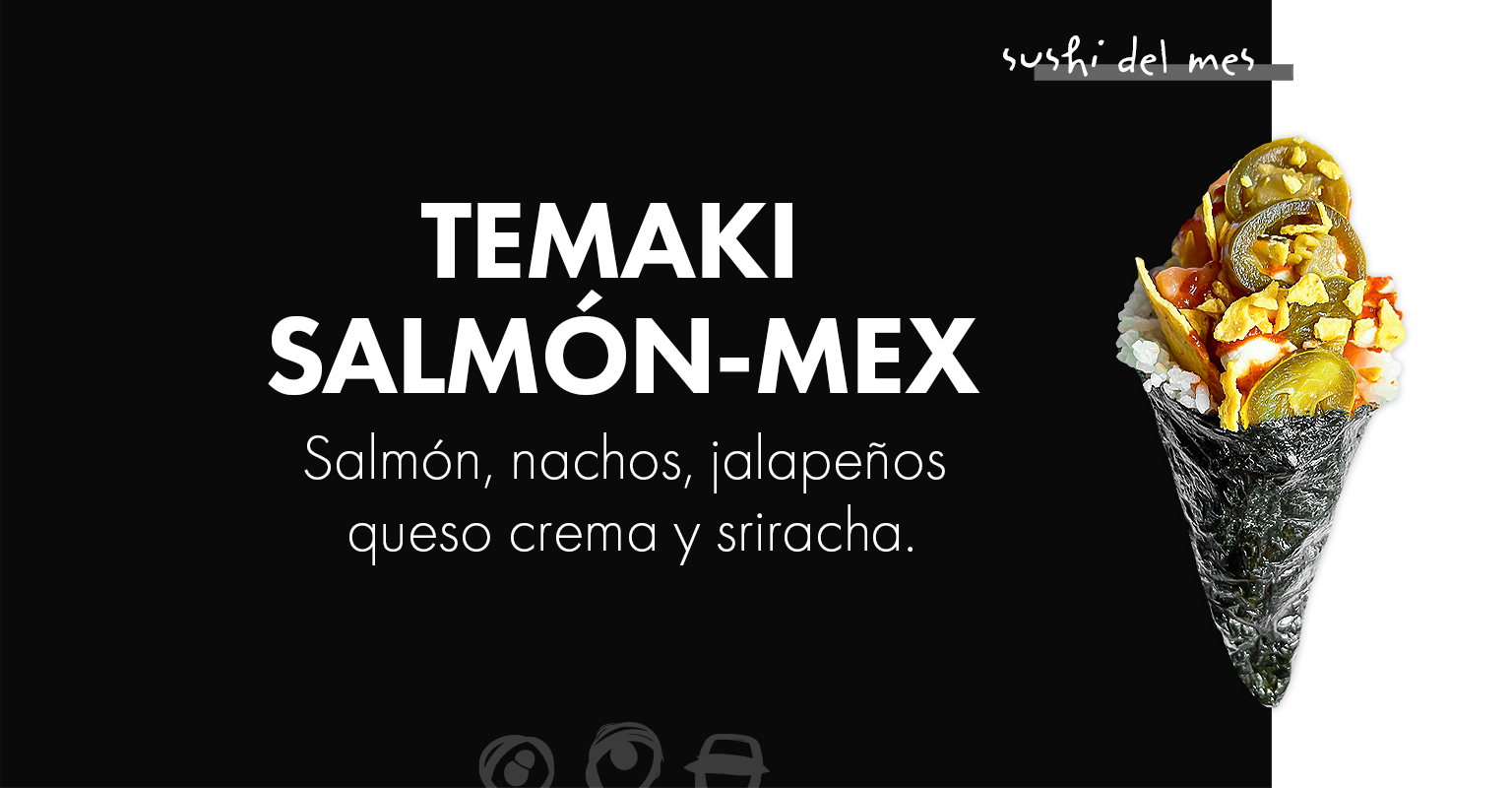 SUSHI DEL MES: TEMAKI SALMÓN-MEX