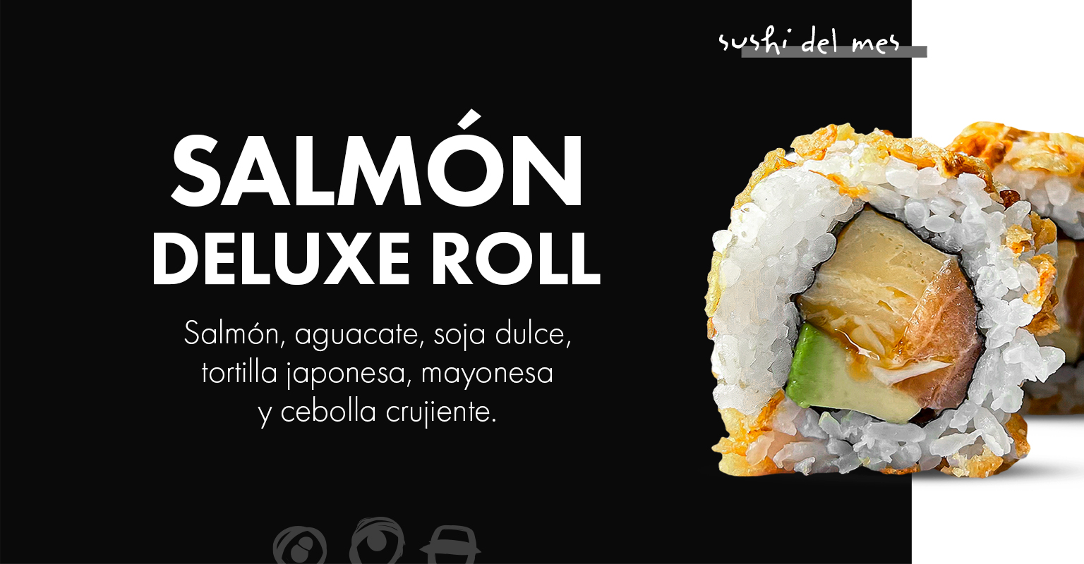 SUSHI DEL MES: SALMÓN DELUXE ROLL